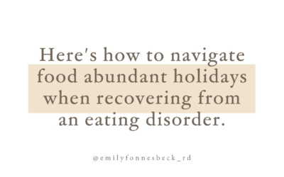 How to navigate food abundant holidays while in eating disorder recovery
