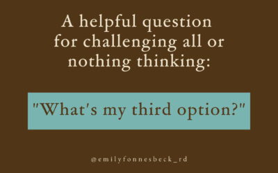 Challenging all or nothing thinking: what's the 3rd option?